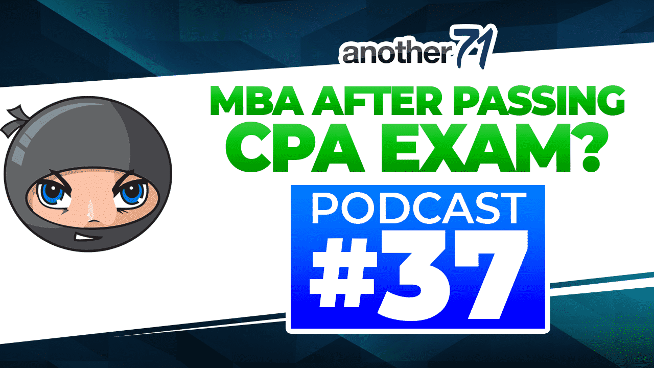 CPA Reviewed Podcast #37 – MBA after Passing CPA Exam?