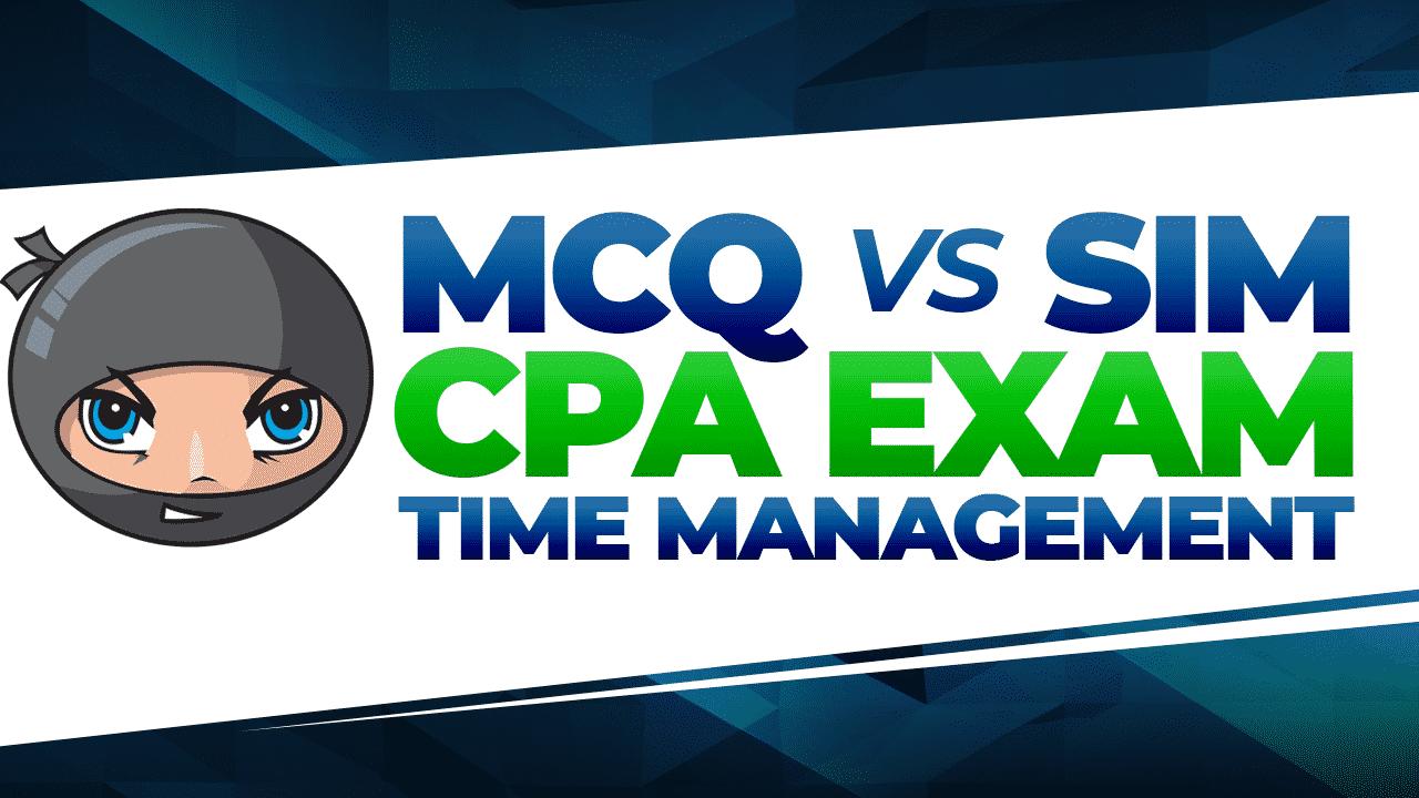 CPA Exam MCQ vs SIM CPA Exam Time Management | Another71 com