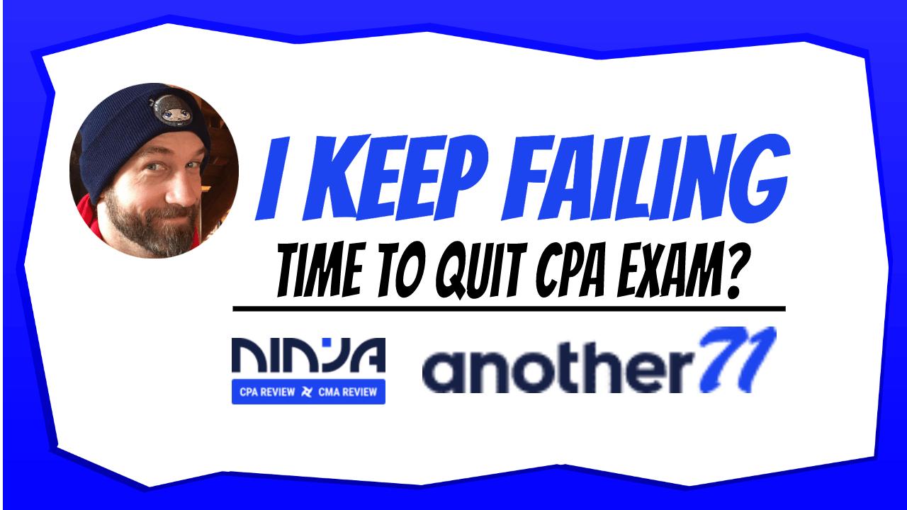 Keep Failing CPA Exam